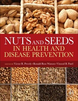 Book Nuts and Seeds in Health and Disease Prevention by Victor R. Preedy