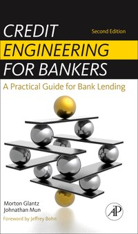 Credit Engineering for Bankers: A Practical Guide for Bank Lending