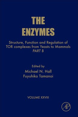 Book Structure, Function and Regulation of TOR complexes from Yeasts to Mammals: Part B by Fuyuhiko Tamanoi