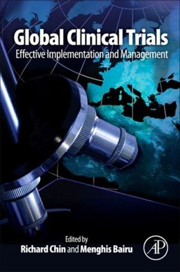 Book Global Clinical Trials: Effective Implementation and Management by Richard Chin