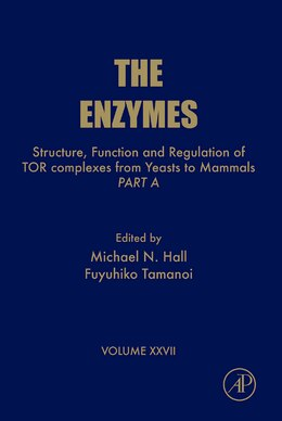 Book Structure, Function and Regulation of TOR complexes from Yeasts to Mammals: Part A by Michael N Hall