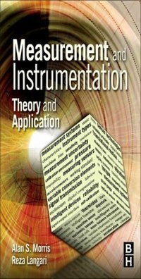 Book Measurement and Instrumentation: Theory and Application by Alan S Morris