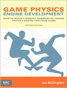 Book Game Physics Engine Development: How to Build a Robust Commercial-Grade Physics Engine for your Game by Ian Millington