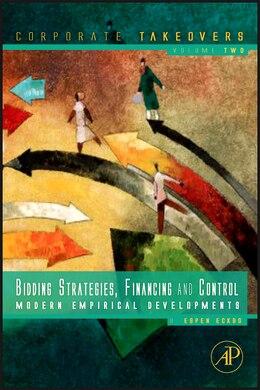 Book Bidding Strategies, Financing and Control: Modern Empirical Developments by B. Espen Eckbo