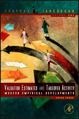 Book Takeover Activity, Valuation Estimates and Merger Gains: Modern Empirical Developments by B. Espen Eckbo