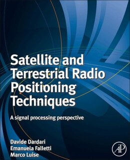 Book Satellite and Terrestrial Radio Positioning Techniques: A signal processing perspective by Davide Dardari