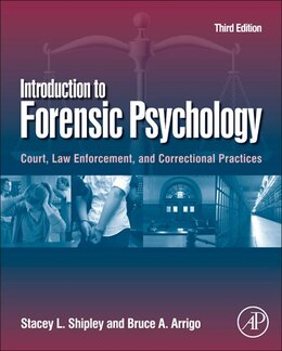 Book Introduction To Forensic Psychology: Court, Law Enforcement, And Correctional Practices by Stacey L. Shipley