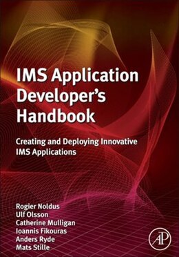 Book IMS Application Developer's Handbook: Creating and Deploying Innovative IMS Applications by Rogier Noldus