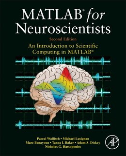 Book Matlab For Neuroscientists: An Introduction To Scientific Computing In Matlab by Pascal Wallisch