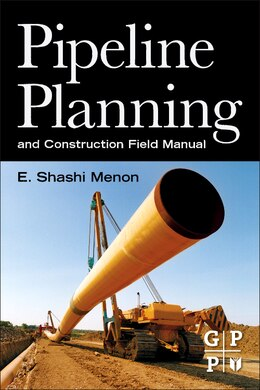 Book Pipeline Planning and Construction Field Manual by E. Shashi Menon