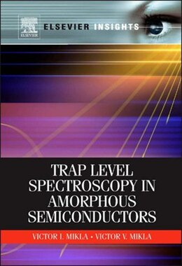 Book Trap Level Spectroscopy in Amorphous Semiconductors by Victor V. Mikla