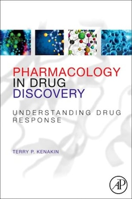 Book Pharmacology in Drug Discovery: Understanding Drug Response by Terry Kenakin