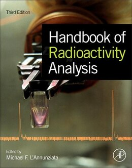 Book Handbook of Radioactivity Analysis by Michael F. L'Annunziata