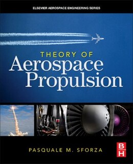 Book Theory of Aerospace Propulsion by Pasquale M Sforza