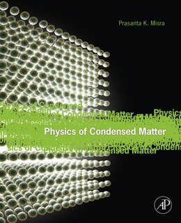 Book Physics of Condensed Matter by Prasanta Misra