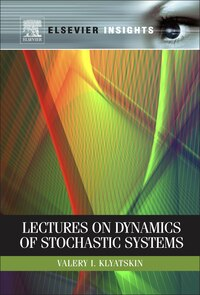 Lectures on Dynamics of Stochastic Systems