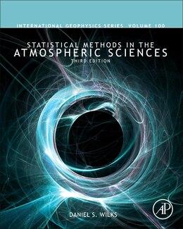 Book Statistical Methods In The Atmospheric Sciences by Daniel S. Wilks