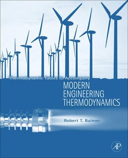 Book Thermodynamic Tables to accompany Modern Engineering Thermodynamics by Robert T. Balmer