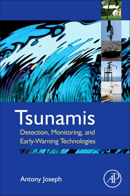 Book Tsunamis: Detection, Monitoring, and Early-Warning Technologies by Antony Joseph