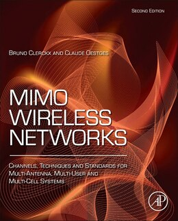 Book Mimo Wireless Networks: Channels, Techniques And Standards For Multi-antenna, Multi-user And Multi… by Bruno Clerckx