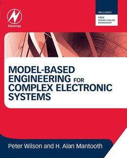 Book Model-Based Engineering for Complex Electronic Systems: Techniques, Methods and Applications by Peter Wilson