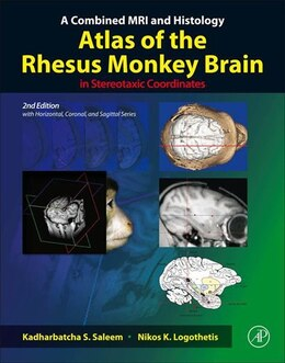 Book A Combined MRI and Histology Atlas of the Rhesus Monkey Brain in Stereotaxic Coordinates by Kadharbatcha S. Saleem