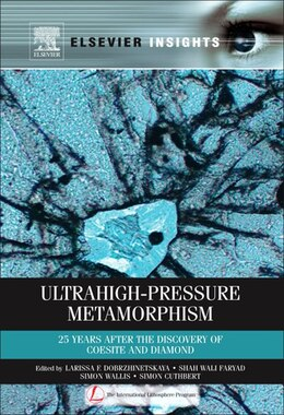Book Ultrahigh-Pressure Metamorphism: 25 Years After The Discovery Of Coesite And Diamond by Larissa Dobrzhinetskaya