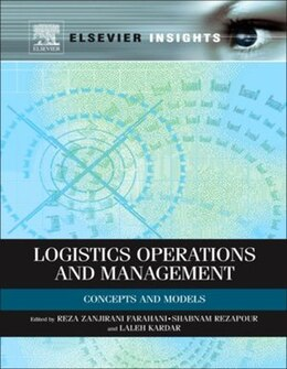 Book Logistics Operations and Management: Concepts and Models by Reza Farahani