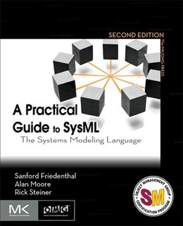 Book A Practical Guide to SysML: The Systems Modeling Language by Sanford Friedenthal