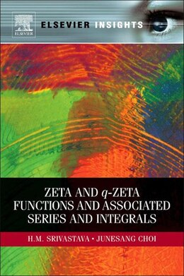 Book Zeta and q-Zeta Functions and Associated Series and Integrals by H. M. Srivastava