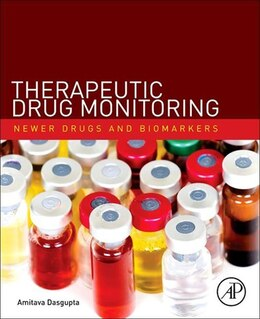 Book Therapeutic Drug Monitoring: Newer Drugs and Biomarkers by Amitava Dasgupta