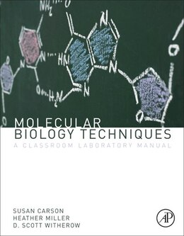 Book Molecular Biology Techniques: A Classroom Laboratory Manual by Heather Miller