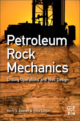 Book Petroleum Rock Mechanics: Drilling Operations and Well Design by Bernt Aadnoy