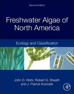 Book Freshwater Algae Of North America: Ecology And Classification by John D. Wehr