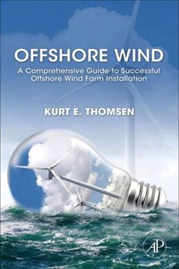 Book Offshore Wind: A Comprehensive Guide to Successful Offshore Wind Farm Installation by Kurt Thomsen