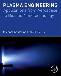Book Plasma Engineering: Applications from Aerospace to Bio and Nanotechnology by Michael Keidar
