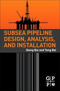 Subsea Pipeline Design, Analysis, And Installation