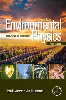 Book Principles of Environmental Physics: Plants, Animals, And The Atmosphere by John Monteith