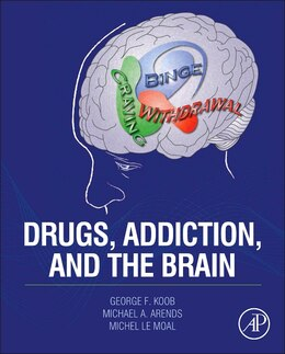 Book Drugs, Addiction, And The Brain by George F. Koob