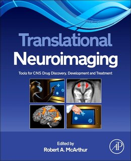 Book Translational Neuroimaging: Tools For Cns Drug Discovery, Development And Treatment by Robert A. Mcarthur