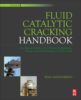 Book Fluid Catalytic Cracking Handbook: An Expert Guide To The Practical Operation, Design, And… by Reza Sadeghbeigi