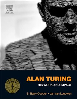 Book Alan Turing: His Work And Impact by S. Barry Cooper