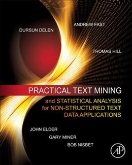 Book Practical Text Mining and Statistical Analysis for Non-structured Text Data Applications by Gary Miner