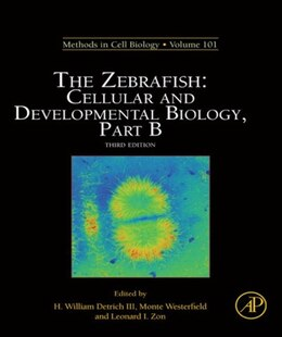 Book The Zebrafish: Cellular and Developmental Biology, Part B by H. William Detrich, III