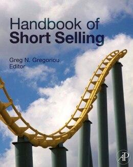 Book Handbook of Short Selling by Greg N. Gregoriou