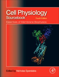 Cell Physiology Source Book: Essentials of Membrane Biophysics
