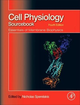 Book Cell Physiology Source Book: Essentials of Membrane Biophysics by Edna Kaneshiro