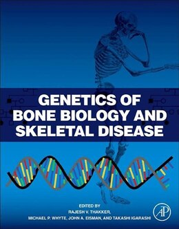 Book Genetics of Bone Biology and Skeletal Disease by Rajesh V. Thakker