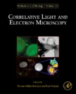 Book Correlative Light and Electron MIcroscopy by Thomas Mueller-Reichert