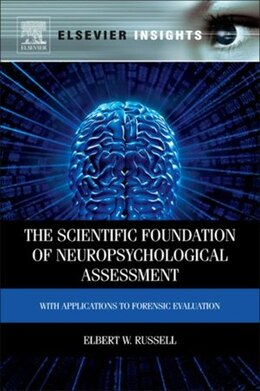 Book The Scientific Foundation of Neuropsychological Assessment: With Applications to Forensic Evaluation by Elbert Russell